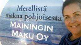 Stina Bergman kertoo, että Kuivaniemelle perustetun Mainingin Maun päätuote on kylmäsavulohi ja siitä jalostetut tuotteet. (Kuva: Mainingin Maku)